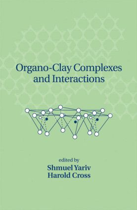 Organo-Clay Complexes and Interactions: 1st Edition (Hardback) book cover
