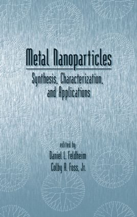 Metal Nanoparticles: Synthesis, Characterization, and Applications, 1st Edition (Hardback) book cover