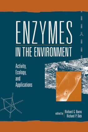 Enzymes in the Environment: Activity, Ecology, and Applications book cover