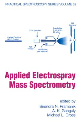 Applied Electrospray Mass Spectrometry: Practical Spectroscopy Series Volume 32 book cover