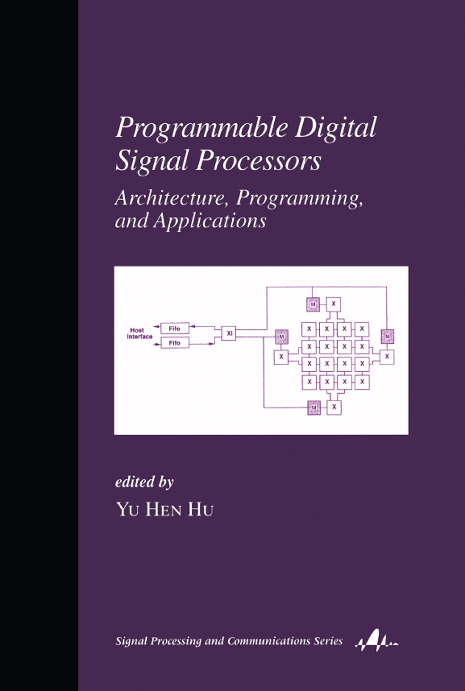 Programmable Digital Signal Processors: Architecture: Programming, and Applications book cover