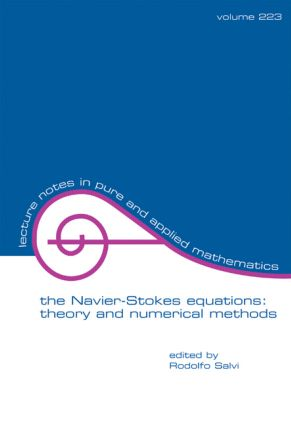 The Navier-Stokes Equations: Theory and Numerical Methods, 1st Edition (Paperback) book cover
