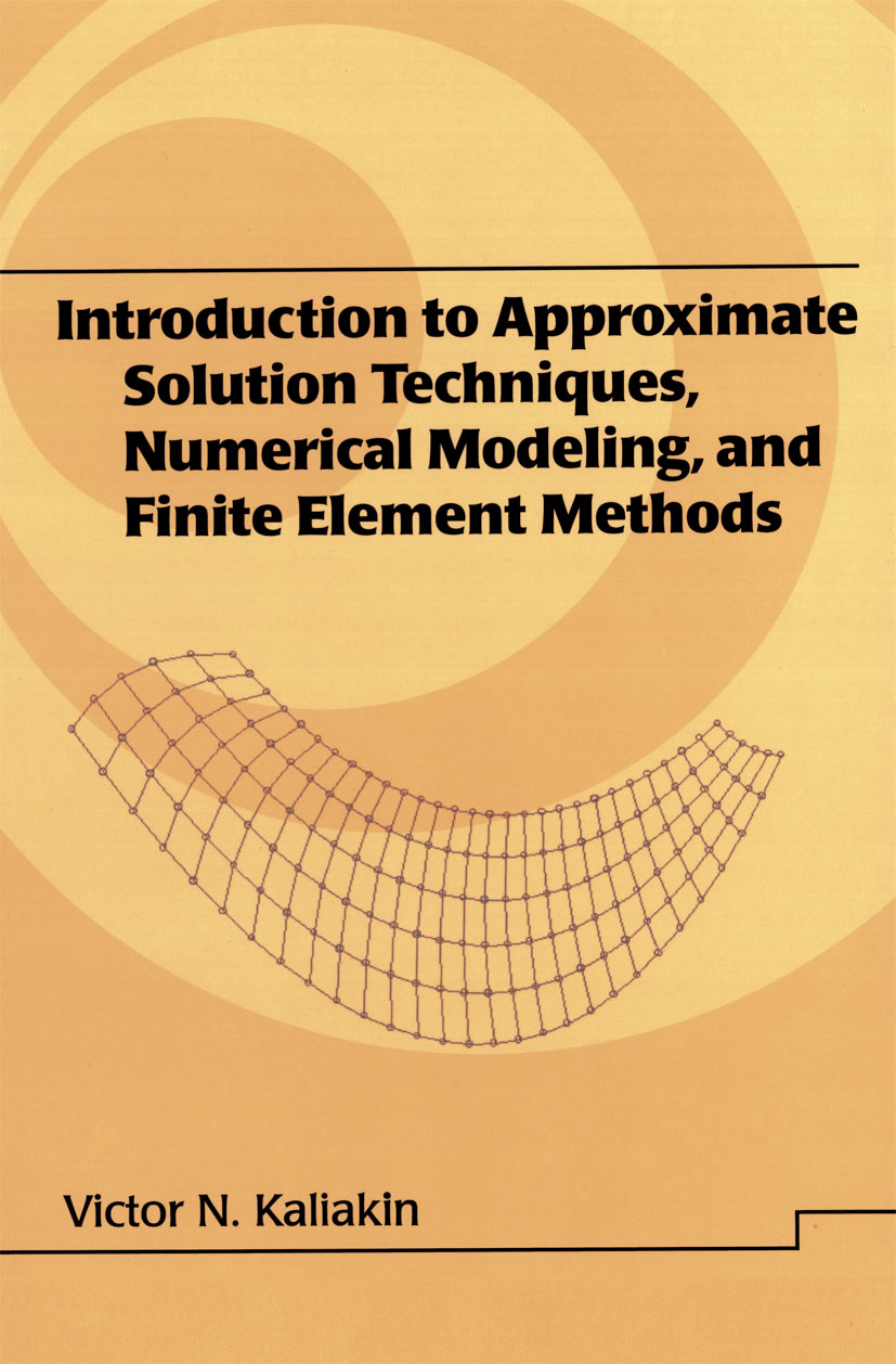 Introduction to Approximate Solution Techniques, Numerical Modeling, and Finite Element Methods book cover