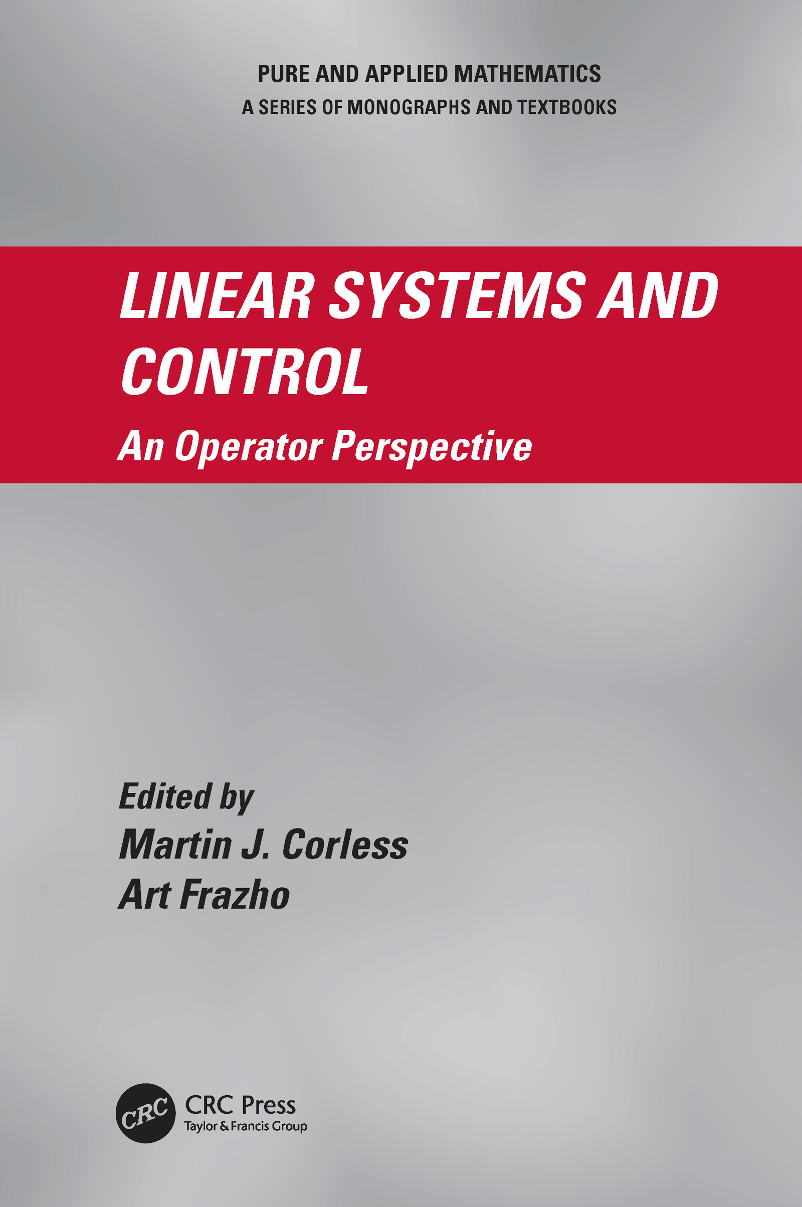 Linear Systems and Control: An Operator Perspective, 1st Edition (Hardback) book cover
