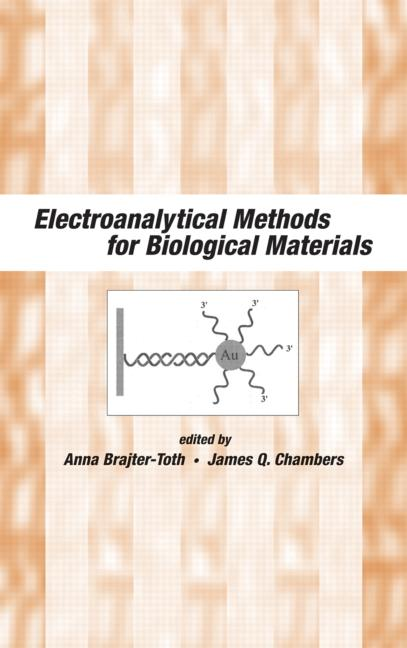 Electroanalytical Methods Of Biological Materials: 1st Edition (Hardback) book cover