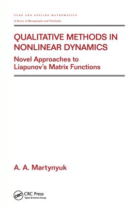 Qualitative Methods in Nonlinear Dynamics: Novel Approaches to Liapunov's Matrix Functions, 1st Edition (Hardback) book cover