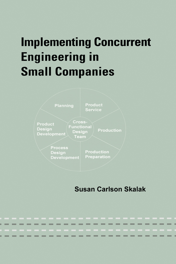 Implementing Concurrent Engineering in Small Companies: 1st Edition (Hardback) book cover