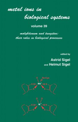 Metals Ions in Biological System: Volume 39: Molybdenum and Tungsten: Their Roles in Biological Processes:, 1st Edition (Hardback) book cover
