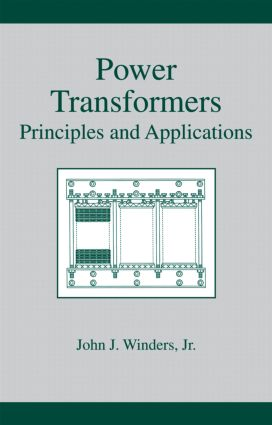 Power Transformers: Principles and Applications, 1st Edition (Hardback) book cover