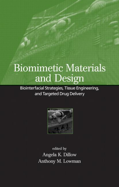 Biomimetic Materials And Design: Biointerfacial Strategies, Tissue Engineering And Targeted Drug Delivery, 1st Edition (Hardback) book cover