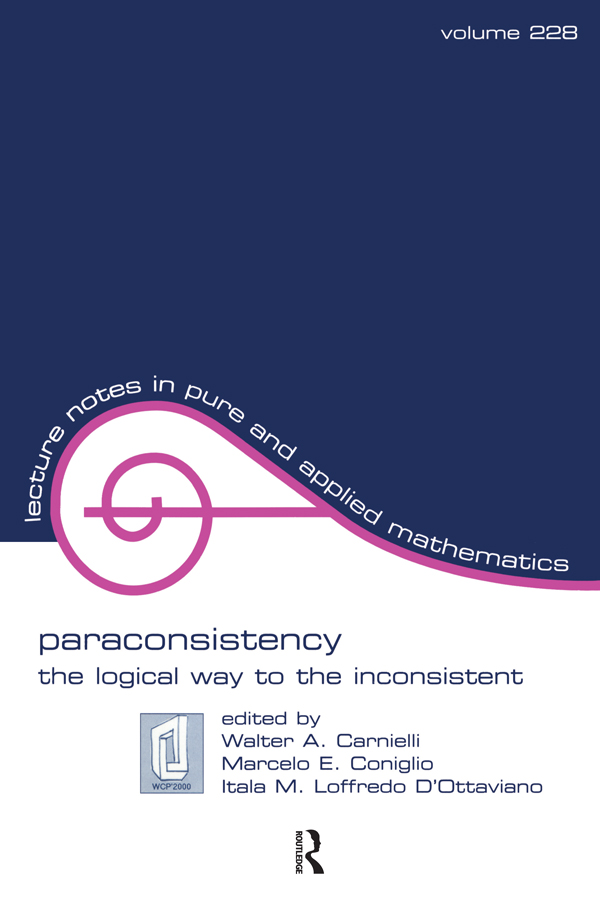 Paraconsistency: The Logical Way to the Inconsistent, 1st Edition (Paperback) book cover