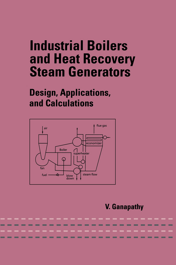 Industrial Boilers and Heat Recovery Steam Generators: Design, Applications, and Calculations, 1st Edition (Hardback) book cover