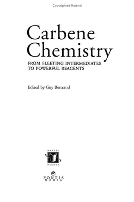 Carbene Chemistry: From Fleeting Intermediates to Powerful Reagents, 1st Edition (Hardback) book cover