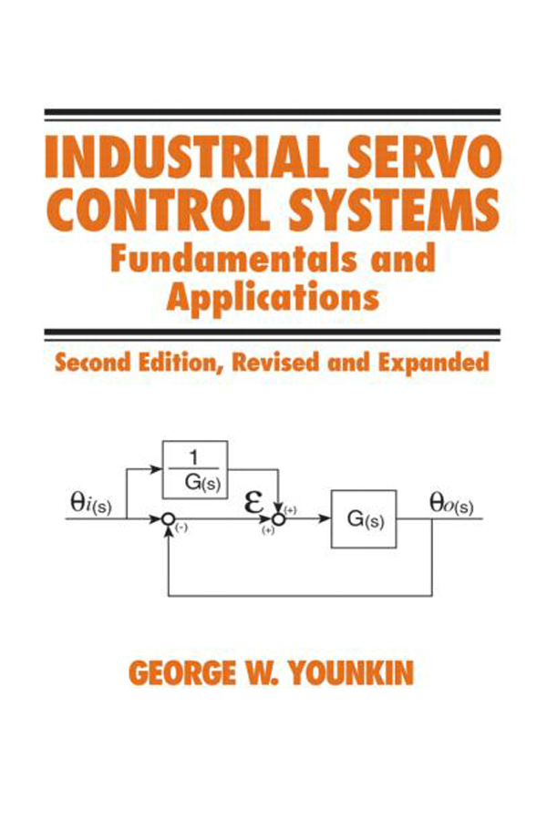 Industrial Servo Control Systems: Fundamentals And Applications, Revised And Expanded, 2nd Edition (Hardback) book cover
