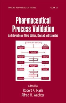 Pharmaceutical Process Validation: An International, 3rd Edition (Hardback) book cover