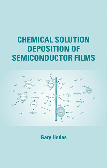 Chemical Solution Deposition Of Semiconductor Films: 1st Edition (Hardback) book cover
