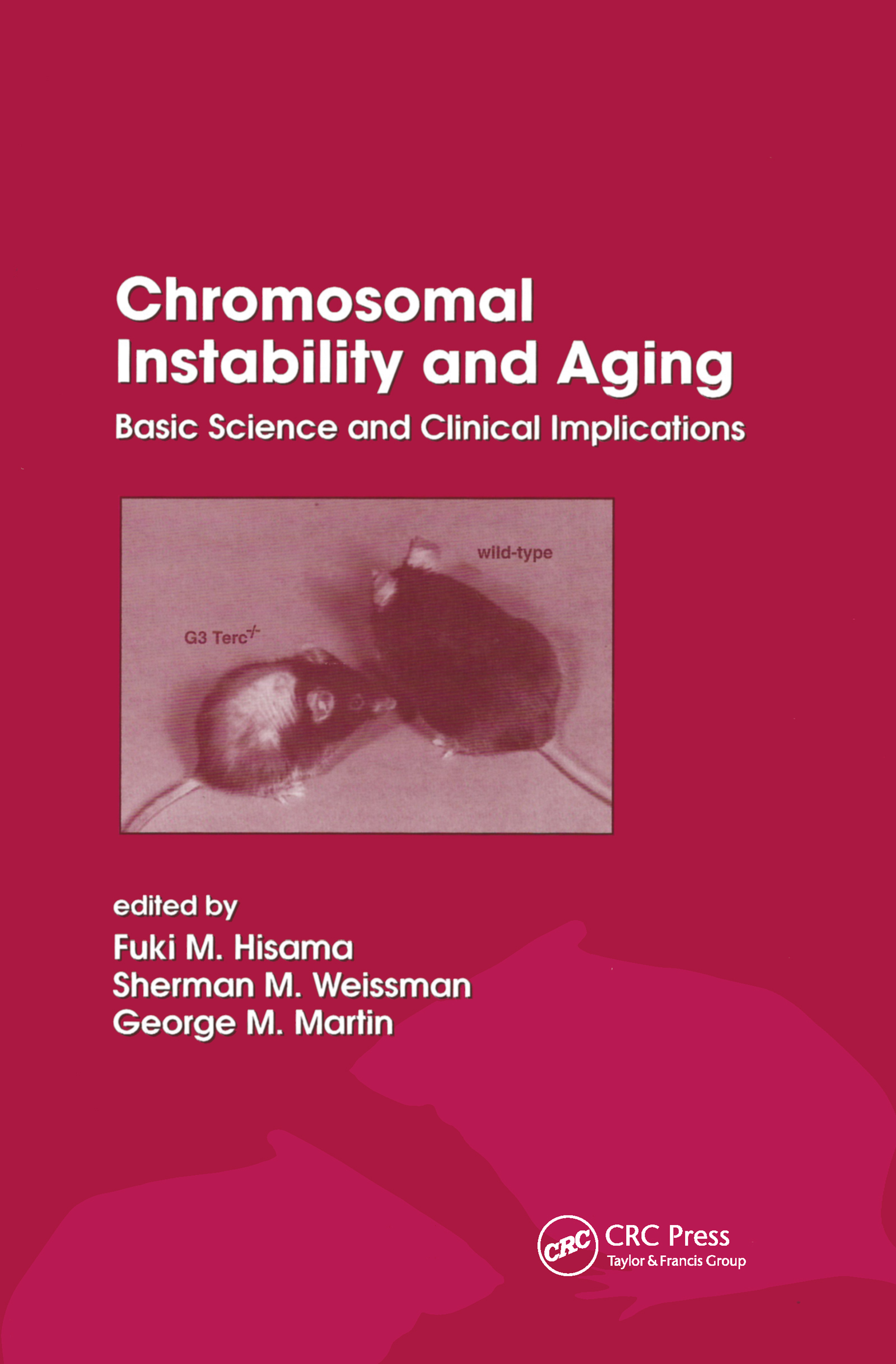 Chromosomal Instability and Aging: Basic Science and Clinical Implications, 1st Edition (Hardback) book cover
