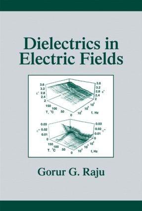 Dielectrics in Electric Fields: Tables, Atoms, and Molecules, 1st Edition (Hardback) book cover
