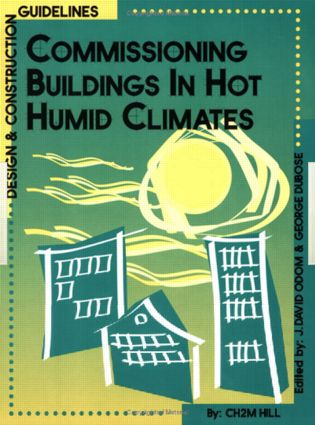 Commissioning Buildings in Hot Humid Climates: Design & Construction Guidelines, 1st Edition (Paperback) book cover