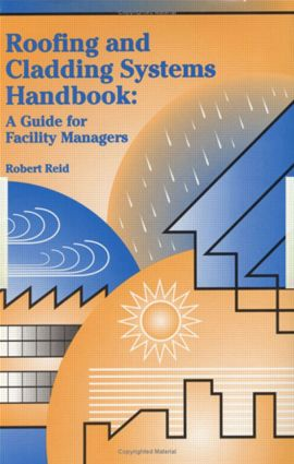 Roofing and Cladding Systems Handbook: A Guide for Facility Managers, 1st Edition (Hardback) book cover