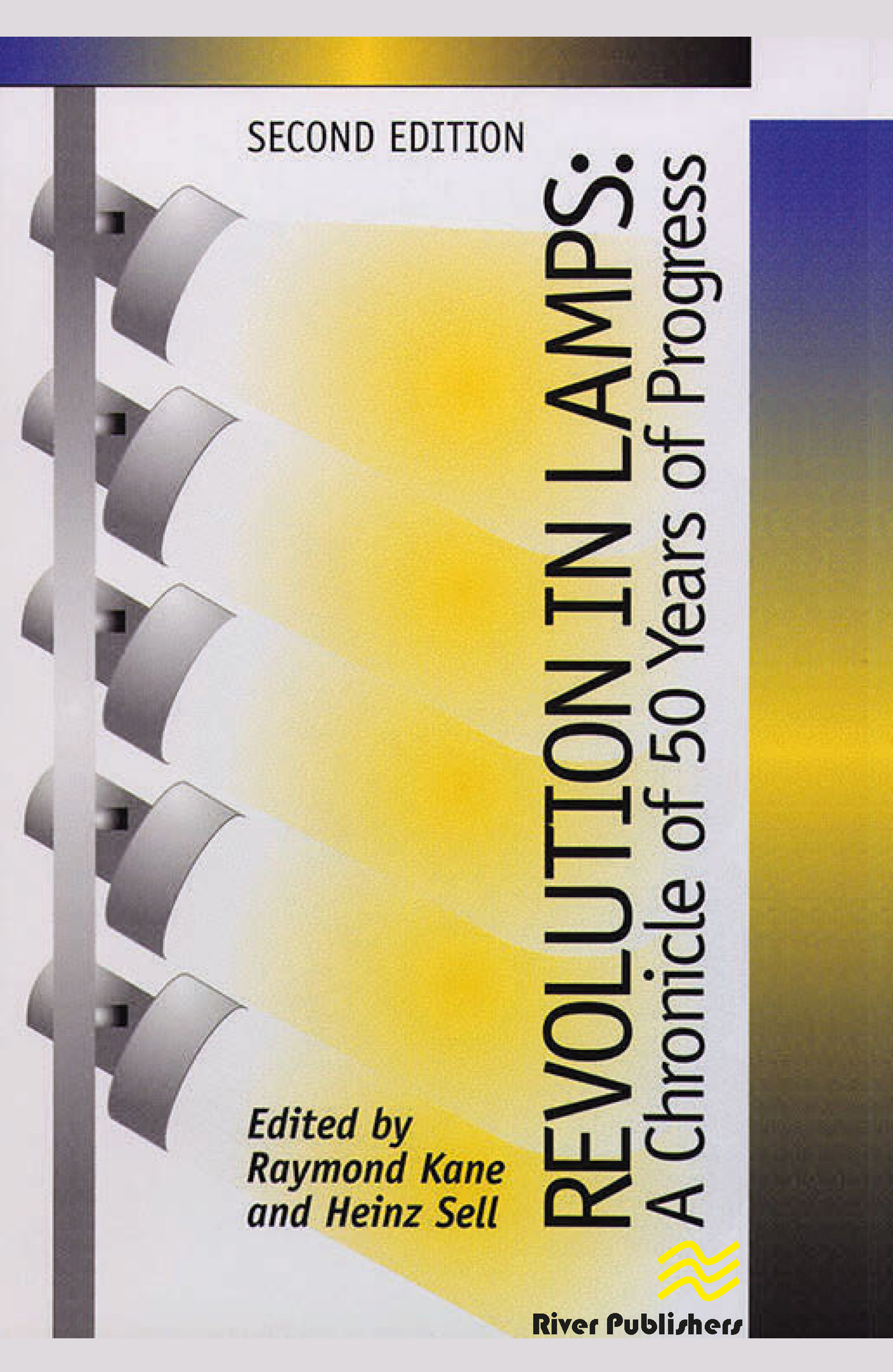 Revolution in Lamps: A Chronicle of 50 Years of Progress, Second Edition, 2nd Edition (Hardback) book cover