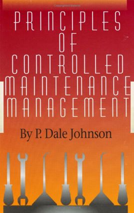 Principles of Controlled Maintenance: 1st Edition (Hardback) book cover