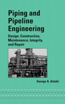 Piping and Pipeline Engineering: Design, Construction, Maintenance, Integrity, and Repair, 1st Edition (Hardback) book cover