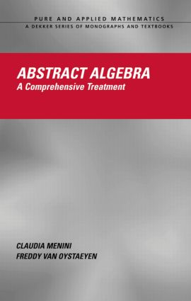 Abstract Algebra: A Comprehensive Treatment, 1st Edition (Hardback) book cover
