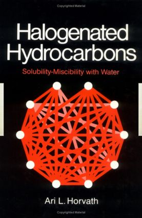 Halogenated Hydrocarbons: Solubility-Miscibility with Water, 1st Edition (Hardback) book cover