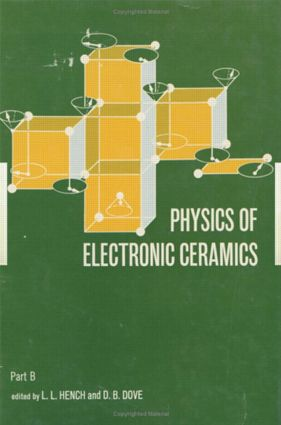 Physics of Electronic Ceramics, (2 Part): 1st Edition (Hardback) book cover