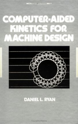 Computer-Aided Kinetics for Machine Design: 1st Edition (Hardback) book cover