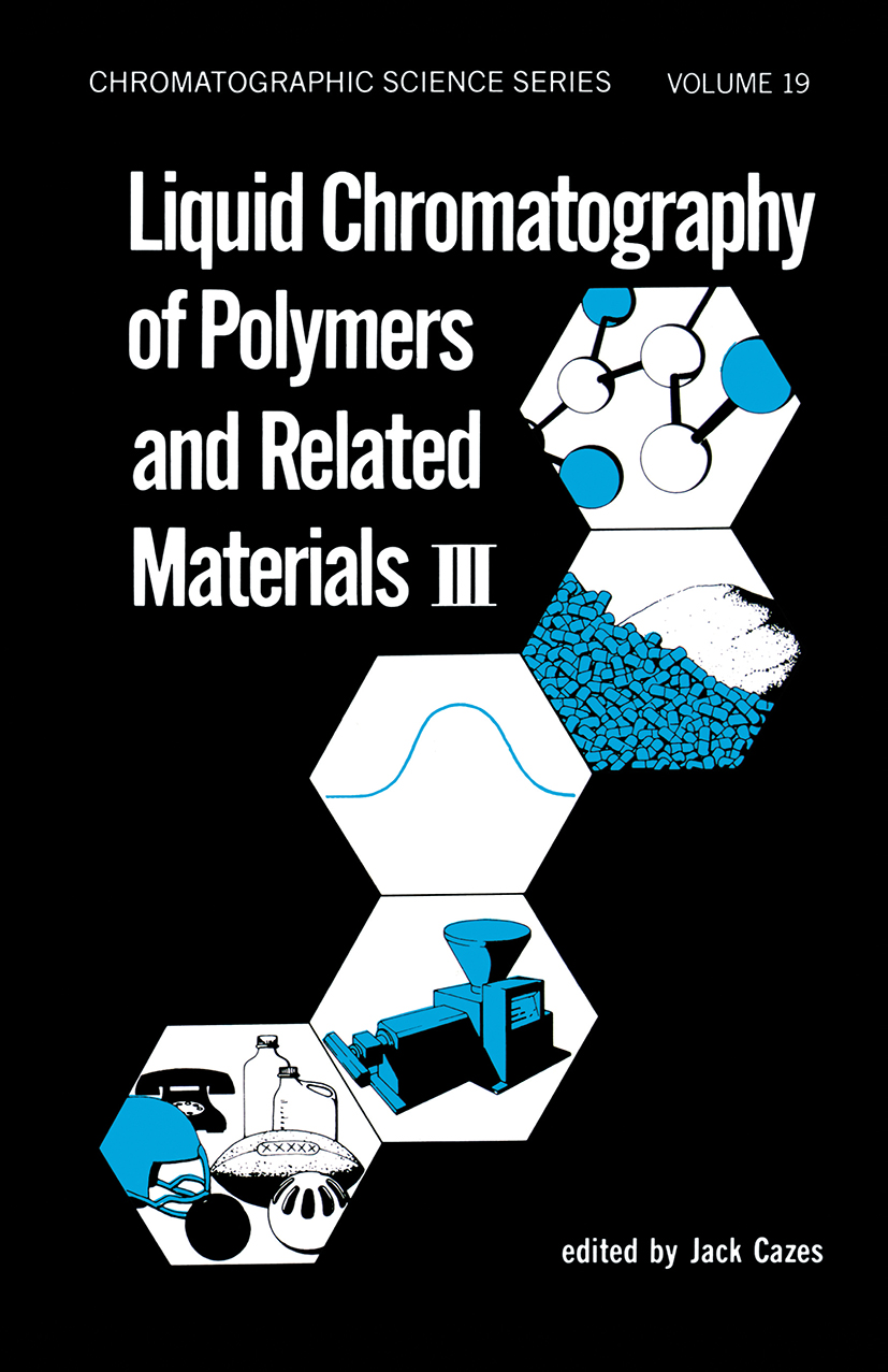Liquid Chromatography of Polymers and Related Materials. III: 1st Edition (Hardback) book cover