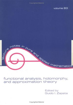 Functional Analysis, Holomorphy, and Approximation Theory: 1st Edition (Paperback) book cover