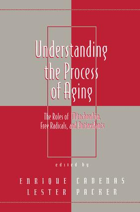 Understanding the Process of Aging: The Roles of Mitochondria: Free Radicals, and Antioxidants, 1st Edition (Hardback) book cover