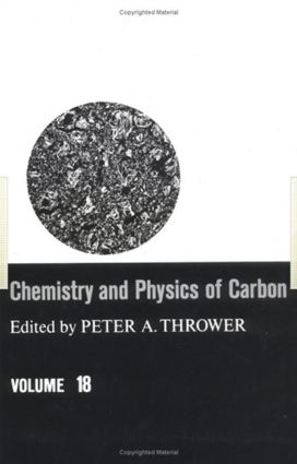 Chemistry & Physics of Carbon: Volume 18, 1st Edition (Hardback) book cover