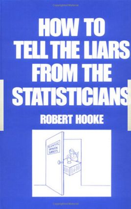 How to Tell the Liars from the Statisticians: 1st Edition (Hardback) book cover