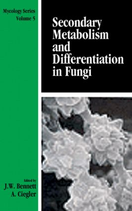 Secondary Metabolism and Differentiation in Fungi: 1st Edition (Hardback) book cover