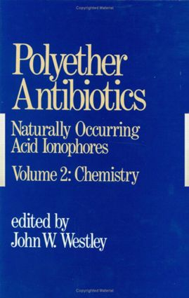 Polyether Antibiotics: Naturally Occurring Acid Ionophores--Volume 2: Chemistry, 1st Edition (Hardback) book cover