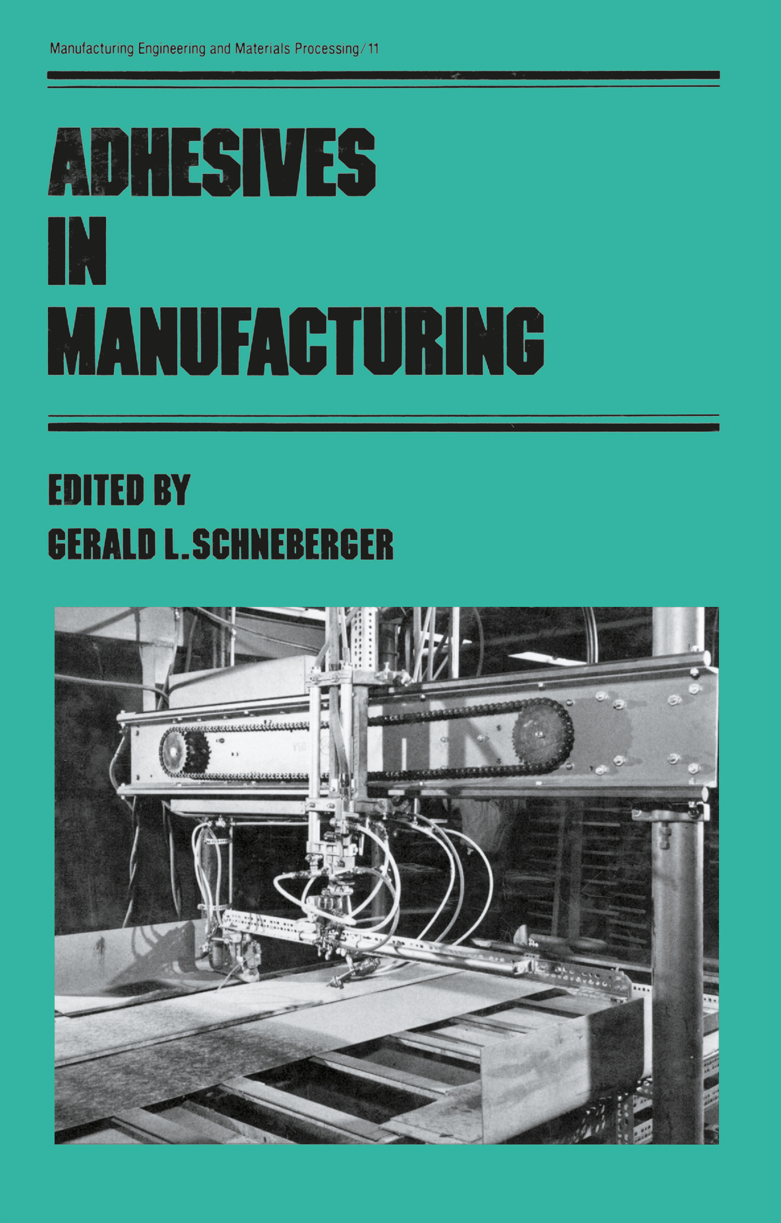 Adhesives in Manufacturing book cover