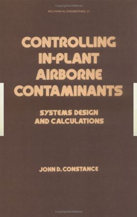 Controlling In-Plant Airborne Contaminants: Systems Design and Calculations, 1st Edition (Hardback) book cover