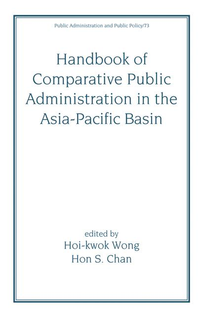 Handbook of Comparative Public Administration in the Asia-Pacific Basin: 1st Edition (Hardback) book cover
