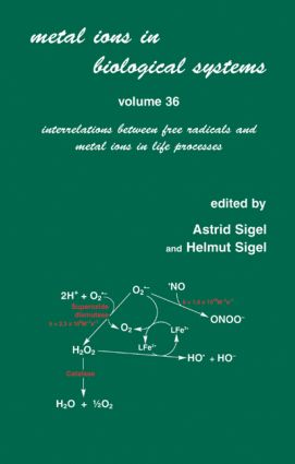 Metal Ions in Biological Systems: Volume 36: Interrelations Between Free Radicals and Metal Ions in Life Processes book cover
