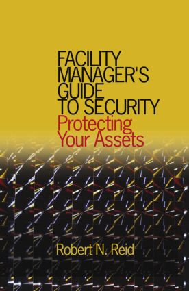 Facility Manager's Guide to Security: Protecting Your Assets (Hardback) book cover