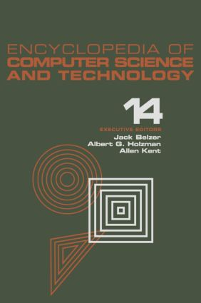 Encyclopedia of Computer Science and Technology: Volume 14 - Very Large Data Base Systems to Zero-Memory and Markov Information Source, 1st Edition (Hardback) book cover