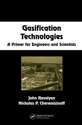 Gasification Technologies: A Primer for Engineers and Scientists book cover