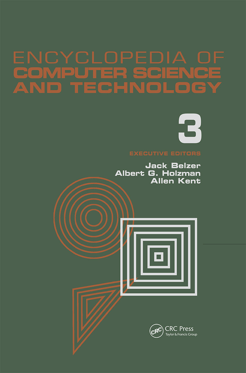 Encyclopedia of Computer Science and Technology: Volume 3 - Ballistics Calculations to Box-Jenkins Approach to Time Series Analysis and Forecasting, 1st Edition (Hardback) book cover