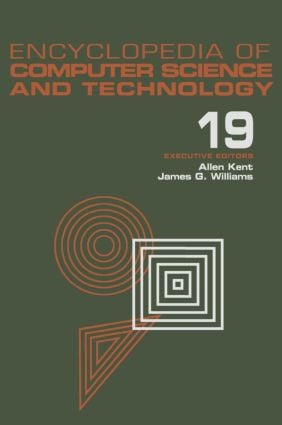Encyclopedia of Computer Science and Technology: Volume 19 - Supplement 4: Access Technoogy: Inc. to Symbol Manipulation Patkages, 1st Edition (Hardback) book cover