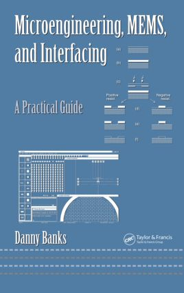 Microengineering, MEMS, and Interfacing: A Practical Guide book cover