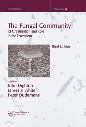 The Fungal Community: Its Organization and Role in the Ecosystem, Third Edition, 3rd Edition (Hardback) book cover
