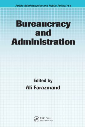 Bureaucracy and Administration: 1st Edition (Hardback) book cover
